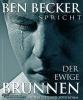 Ben Becker - Der ewige Brunnen