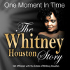 One Moment In Time – The Whitney Houston Story